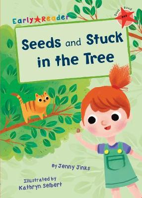 Seeds & Stuck in the Tree (Early Reader)
