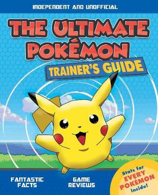 The Ultimate Pokemon Trainer's Guide