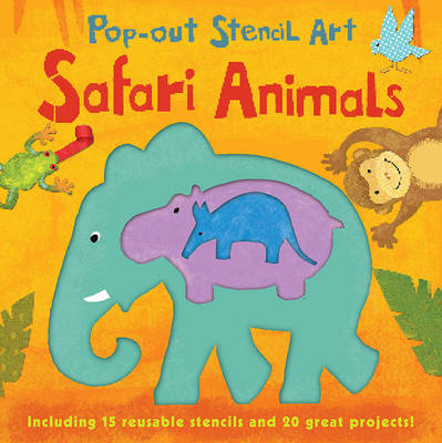 Pop out Stencils: Safari Animals