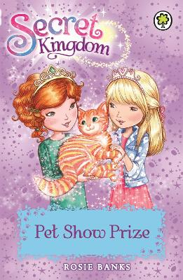 Secret Kingdom: Pet Show Prize: Book 29