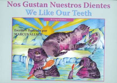 We Like Our Teeth - Spanish / English Edition