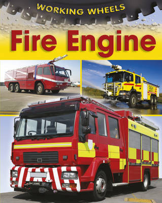 Working Wheels: Fire Engine