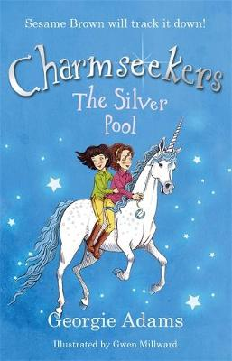 Charmseekers: The Silver Pool: Book 2