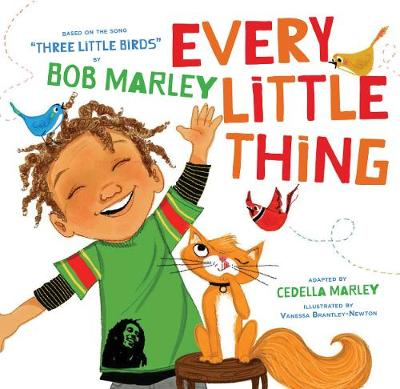 "Every Little Thing: Based on the song ""Three Little Birds"" by Bob Marley"