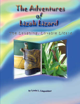 The Adventures of Lizah Lizard: The Laughing, Lovable Lizard