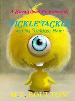 A Sleepyhead Picturebook: Tickletackle and his Ticklish Hair