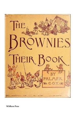 The Brownies: Their Book (Illustrated Edition)
