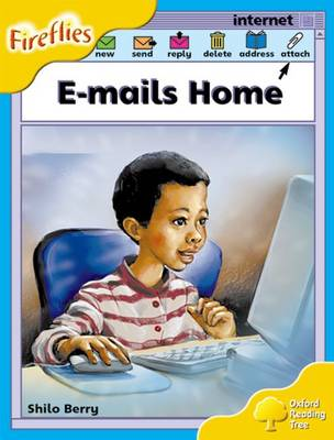 Oxford Reading Tree: Level 5: Fireflies: E-mails Home
