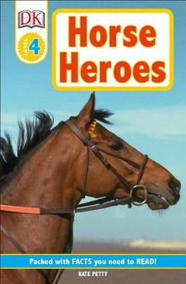 DK Readers L4: Horse Heroes: True Stories of Amazing Horses
