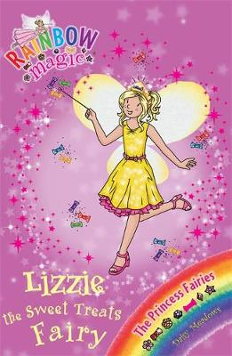 Rainbow Magic: Lizzie the Sweet Treats Fairy: The Princess Fairies Book 5