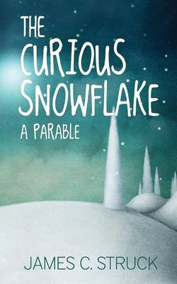 Curious Snowflake: A Parable