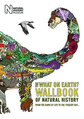 The What on Earth? Wallbook of Natural History: From the Dawn of Life to the Present Day