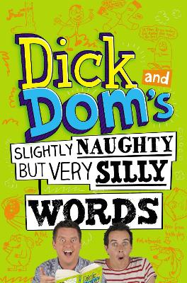Dick and Dom's Slightly Naughty but Very Silly Words