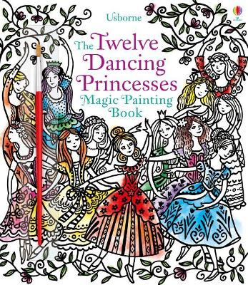 Twelve Dancing Princesses Magic Painting Book