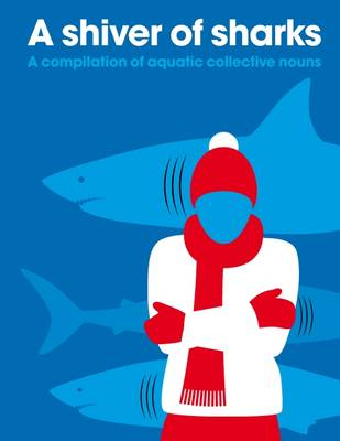 Shiver of Sharks: A Compilation of Aquatic Collective Nouns