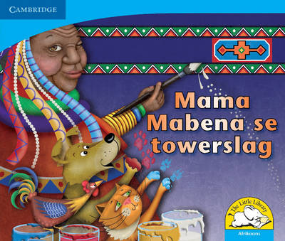 Little Library Numeracy: Mama Mabena's Magic Afrikaans Version
