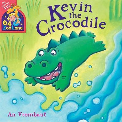 64 Zoo Lane: Kevin The Crocodile