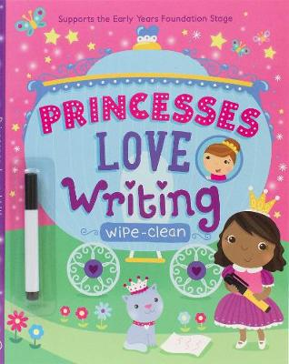 Princesses Love Writing: Supports the Early Years Foundation Stage