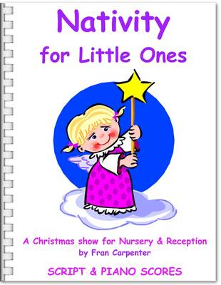 Nativity for Little Ones: Children's Christmas Musical Nativity Play, Complete Performance Pack: Script, Piano Scores & CD