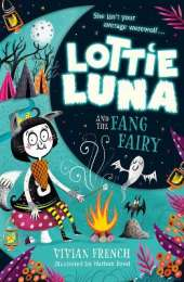 Lottie Luna and the Fang Fairy