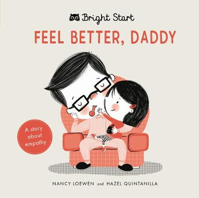 Feel Better Daddy: A Story about Empathy