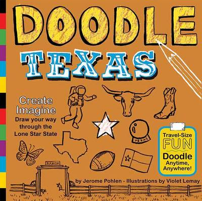 Doodle Texas: Create. Imagine. Draw Your Way Through the Lone Star State