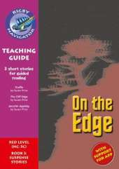 Navigator New Guided Reading Fiction Year 6, On the Edge Teaching Guide