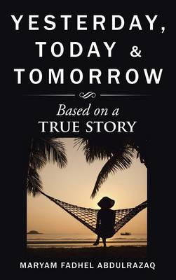 Yesterday, Today & Tomorrow: Based on a True Story
