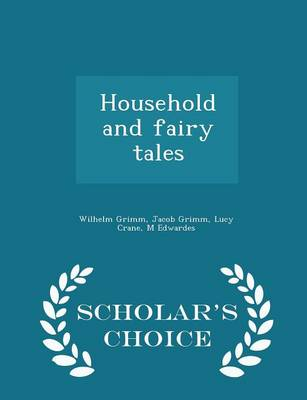 Household and Fairy Tales - Scholar's Choice Edition