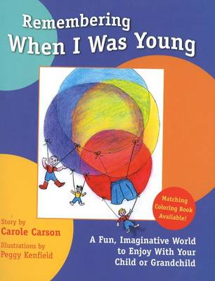 Remembering When I Was Young: A Fun, Imaginative World to Enjoy with Your Child or Grandchild
