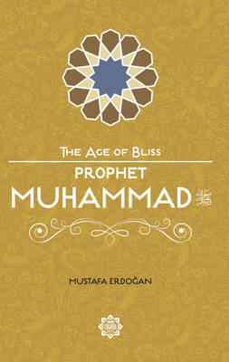 Prophet Muhammad: The Beloved Messenger of Allah