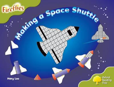 Oxford Reading Tree: Level 7: Fireflies: Making a Space Rocket