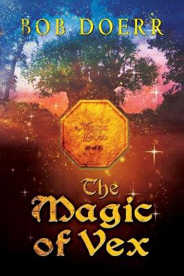 The Magic of Vex: (The Enchanted Coin Series, Book 3)