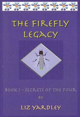 The Firefly Legacy - Book I (Secrets of the Four)