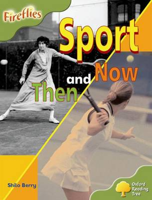 Oxford Reading Tree: Level 7: Fireflies: Sport Then and Now