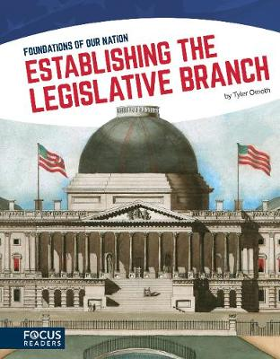 Foundations of Our Nation: Establishing the Legislative Branch