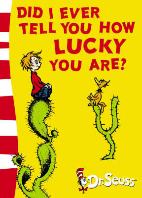 Did I Ever Tell You How Lucky You Are?: Yellow Back Book