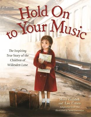 Hold On to Your Music: The Inspiring True Story of the Children of Willesden Lane