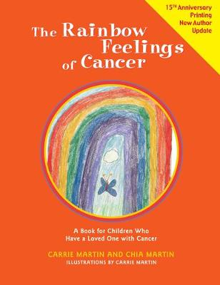 Rainbow Feelings of Cancer: A Book for Children Who Have a Loved One with Cancer