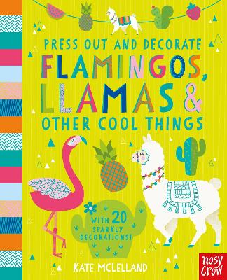Press Out and Decorate: Flamingos, Llamas and Other Cool Things