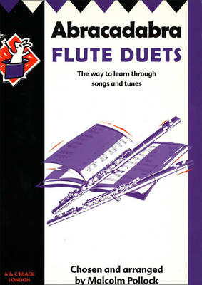 Abracadabra Flute Duets: The Way to Learn Through Songs and Tunes