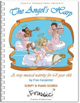 The Angel's Harp: Children's Christmas Musical Nativity Play, Complete Performance Pack: Script, Piano Scores & CD