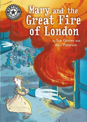 Reading Champion: Mary and the Great Fire of London: Independent Reading 13