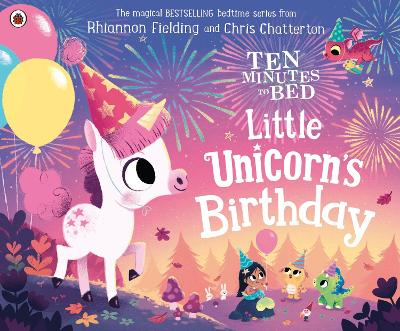 Ten Minutes to Bed: Little Unicorn's Birthday