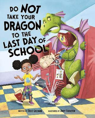 Do Not Take Your Dragon to the Last Day of School