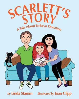 Scarlett's Story: A Tale About Embryo Donation