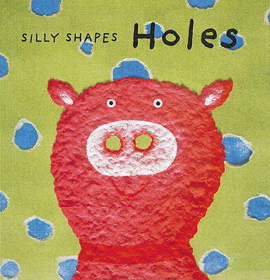 Silly Shapes: Holes