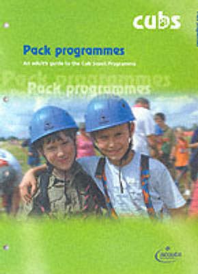 Pack Programmes: An Adult's Guide to the Cub Scout Programme