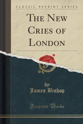 The New Cries of London (Classic Reprint)