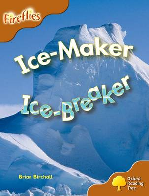 Oxford Reading Tree: Level 8: Fireflies: Ice-Maker, Ice-Breaker